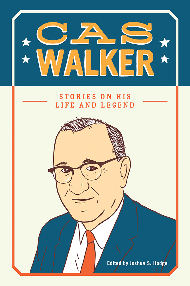 Cover of Cas Walker: Stories of His Life and Legend